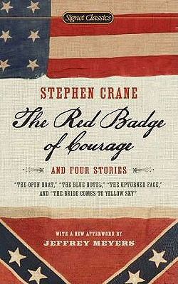 The Red Badge of Courage and Four Stories By Crane, Stephen/ Dickey, James (INT)/ Meyers, Jeffrey (AFT)