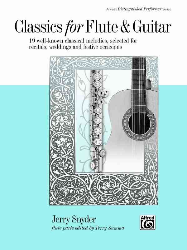 Classics for Flute and Guitar By Snyder, Jerry (ADP)/ Summa, Terry (EDT)